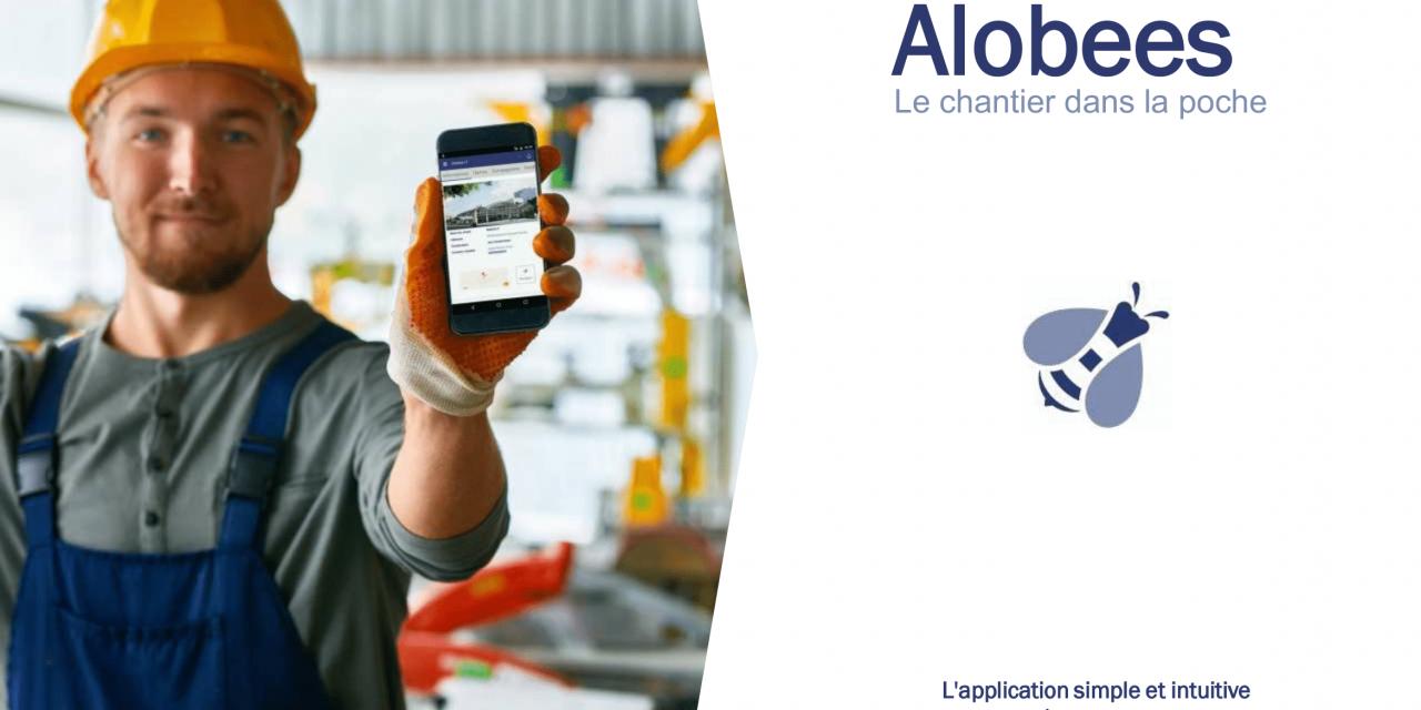 Alobees : le suivi de chantier 3.0